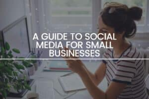 a guide to social media for small businesses