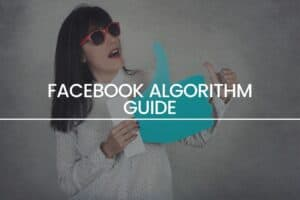 Facebook Algorithm Guide