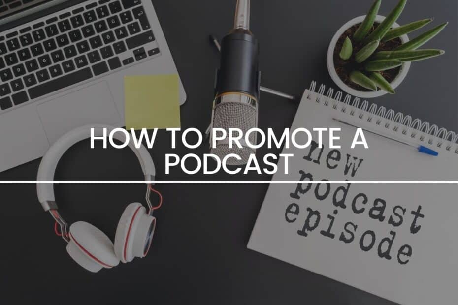 How to Promote a Podcast?